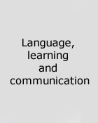 Language, learning and communication