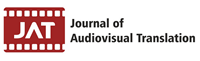 Journal of Audiovisual Translation (JAT)